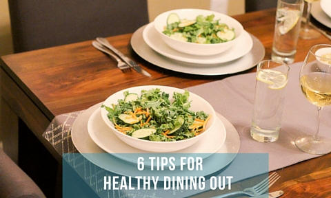 6 Tips for Healthy Dining Out